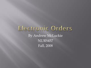 Electronic Orders