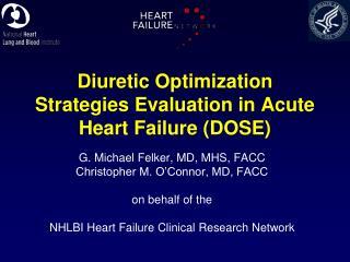Diuretic Optimization Strategies Evaluation in Acute Heart Failure DOSE