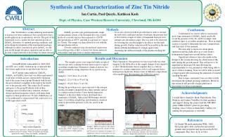 Synthesis and Characterization of Zinc Tin Nitride Ian Curtin, Paul Quayle, Kathleen Kash