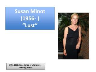 "Susan Minot (1956- ) ""Lust"""