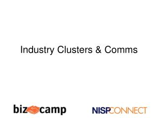 Industry Clusters & Comms