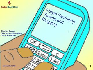I-Style Recruiting: Texting and Blogging