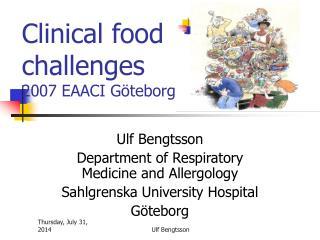 Clinical food  challenges 2007 EAACI Göteborg