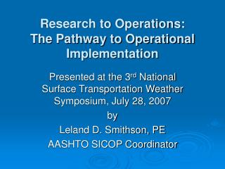 Research to Operations: The Pathway to Operational Implementation