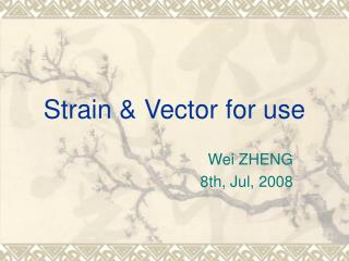 Strain & Vector for use