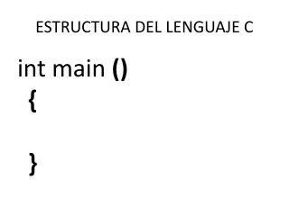 ESTRUCTURA DEL LENGUAJE C