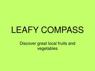 LEAFY COMPASS