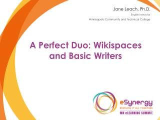 A Perfect Duo:  Wikispaces  and Basic Writers