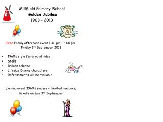 Millfield  Primary School    Golden Jubilee   1963 – 2013
