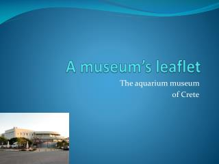 A museum's leaflet