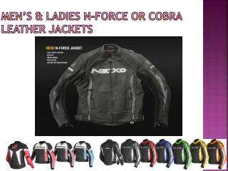 Men's & Ladies N-Force or Cobra leather jackets