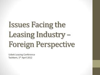Issues Facing the Leasing Industry – Foreign Perspective