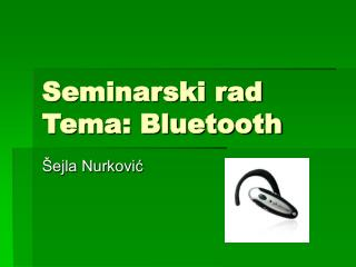 Seminarski rad Tema: Bluetooth
