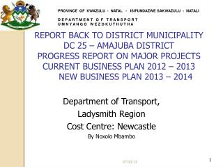 Department of Transport,  Ladysmith Region Cost Centre: Newcastle  By Noxolo Mbambo