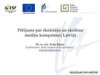 "Dr. sc. soc. Evija Kļave Nodibinājums ""Baltic Institute of Social Sciences"""