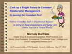 Cook up a Bright Future in Customer Relationship Management   by passing the Grandma Test