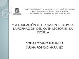 """""""LA EDUCACIÓN LITERARIA: UN RETO PARA LA FORMACIÓN DEL JOVEN LECTOR EN  LA  ESCUELA"""