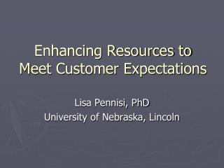 Enhancing Resources to Meet Customer Expectations