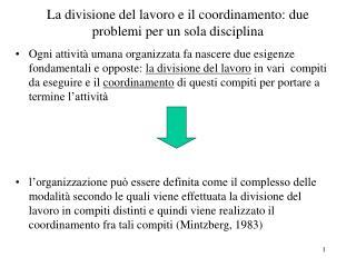 La divisione del lavoro e il coordinamento: due problemi per un sola disciplina