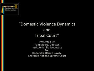 """Domestic Violence Dynamics  and  Tribal Court"""