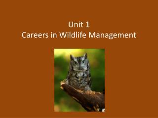 Unit 1 Careers in Wildlife Management