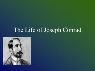 The Life of Joseph Conrad