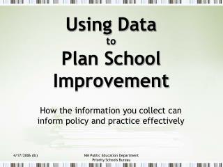 Using Data  to  Plan School Improvement
