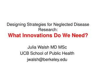 Designing Strategies for Neglected Disease Research: What Innovations Do We Need?