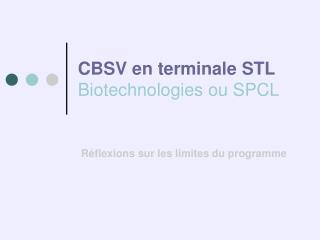 CBSV en terminale STL Biotechnologies ou SPCL