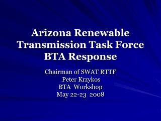 Arizona Renewable Transmission Task Force BTA Response