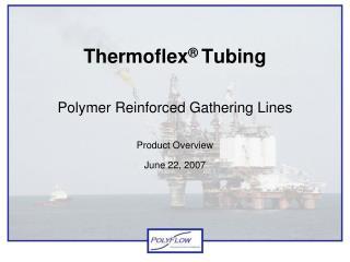 Thermoflex  Tubing