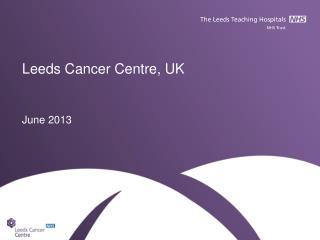 Leeds Cancer Centre, UK