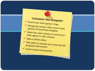 Customize This Template! Insert  your state agency's logo