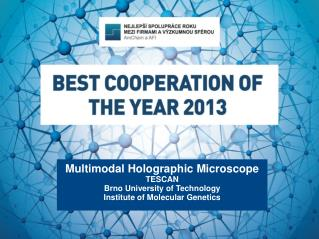 Multimodal Holographic Microscope TESCAN Brno University  of  Technology