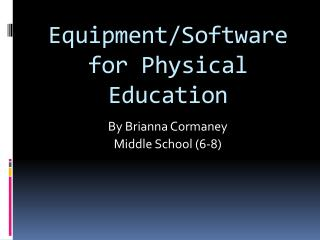 Equipment/Software for Physical Education