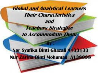 By : Nor  Syafika Binti Ghazali  A133133 Nur Zarina Binti Mohamad   A138098