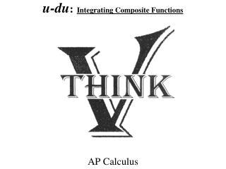 u-du : Integrating Composite Functions