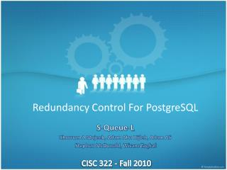 Redundancy  Control For  PostgreSQL