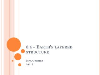 8.4 – Earth's layered structure