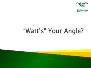 """Watt's"" Your Angle?"