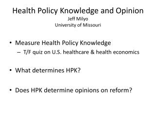 Health Policy Knowledge and Opinion Jeff  Milyo University of Missouri