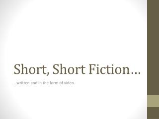 Short, Short Fiction�