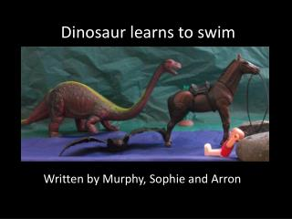 Dinosaur learns to swim