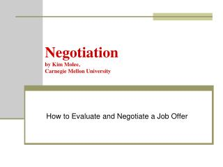 Negotiation by Kim Molee,  Carnegie Mellon University