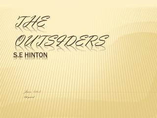 The  outsiders s.e Hinton
