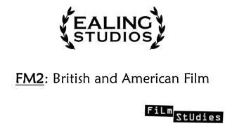 FM2 : British and American Film