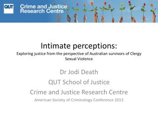 Dr Jodi Death QUT School of Justice Crime and Justice Research Centre
