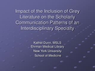 Kathel Dunn, MSLS Ehrman Medical Library New York University  School of Medicine