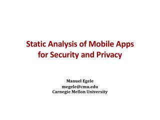 Static Analysis of Mobile Apps  for Security and Privacy