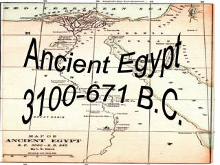 Ancient Egypt 3100-671 B.C.